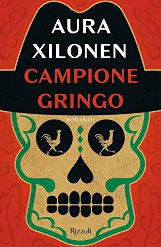 Campione gringo ebook aura xilonen amazon kindle store campione gringo di xilonen aura fandeluxe Epub