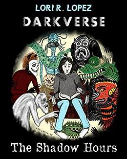 Darkverse: The Shadow Hours by [Lopez, Lori R.]