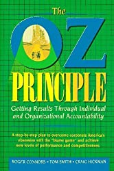 The Oz Principle: A Program for Individual and Organizational Responsibility by Roger Connors (2000-03-24)
