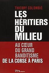 Les Héritiers du Milieu. Au coeur du grand banditisme, de la Corse à Paris