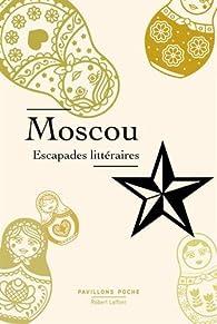 Moscou, escapades littéraires par Giacomo Casanova