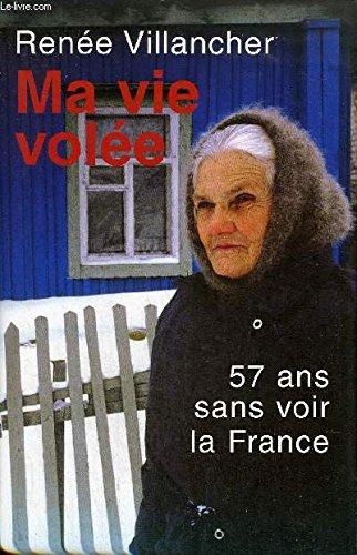 ma-vie-vole-57-ans-sans-voir-la-france