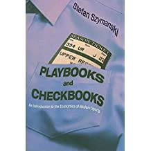 [(Playbooks and Checkbooks : An Introduction to the Economics of Modern Sports)] [By (author) Stefan Szymanski] published on (April, 2009)