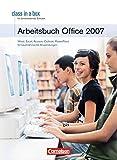 class in a box - Microsoft Office 2007: Office Professional 2007: Microsoft Office für Schulen. Arbeitsbuch/Berufsbildende Schulen. Mit Übungsmaterial auf CD-ROM