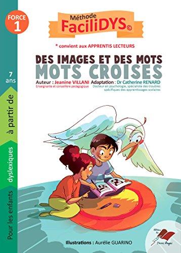 Mots croisés force 1: Pour les enfants dyslexiques, à partir de 7 ans.