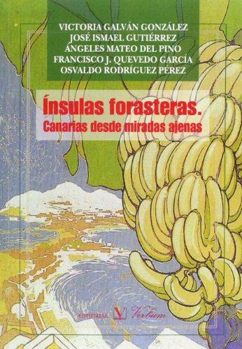 Insulas Forasteras:  Canarias Desde Miradas Ajenas (Ensayo) por Victoria Galvan Gonzalez epub