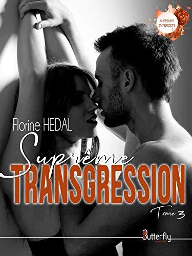 Suprême transgression #3 par Florine Hedal