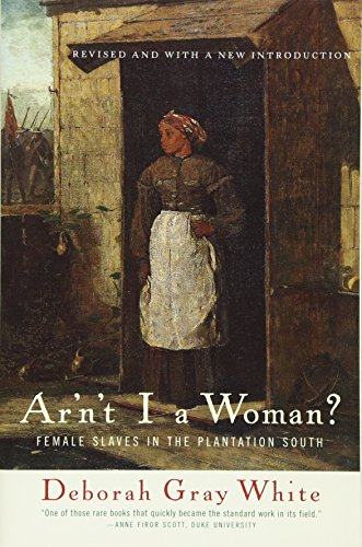 Ar'n't I a Woman?: Female Slaves in the Plantation South - Asian Slave Sex