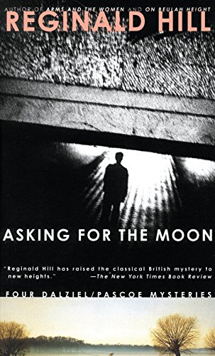 Asking for the Moon (Dalziel and Pascoe Mysteries) por Reginald Hill