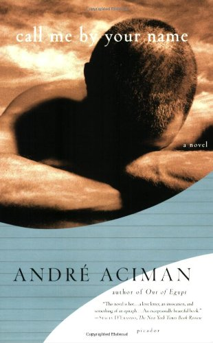 [Call Me by Your Name] (By: Andre Aciman) [published: January, 2008]