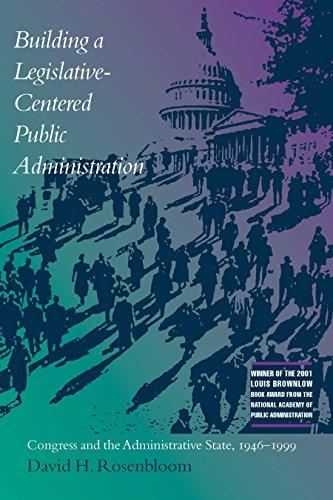 Building a Legislative-Centered Public Administration: Congress and the Administrative State, 1946-1999 (English Edition) - Legislative Building