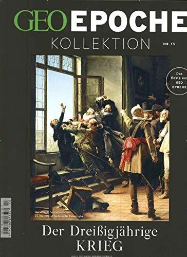 GEO Epoche Kollektion / GEO Epoche Kollektion 13/2018 - Der Dreißigjährige Krieg