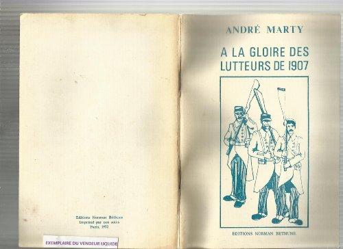 A la gloire des lutteurs de 1907. par Marty André
