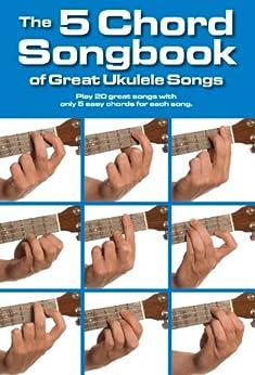 The 5 Chord Songbook of Great Ukulele Songs par [Various]