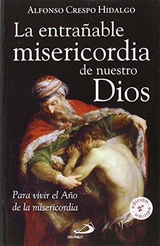 La entraable misericordia de nuestro Dios: Para vivir el Ao de la Misericordia