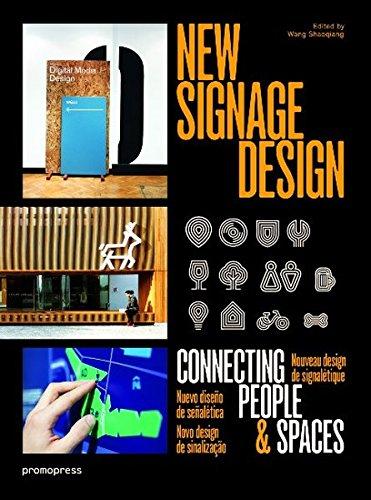 New Signage Design: Connecting People & Spaces Nouveau design de signalétique Nuevo diseño de señalética Novo design de sinalização