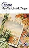 New York, Haïti, Tanger et autres lieux par Capote