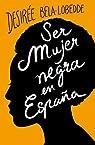 Ser mujer negra en España par Bela-Lobedde