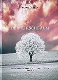 Der Kirschbaum Band 2: Augenzeugenbericht eines Toten