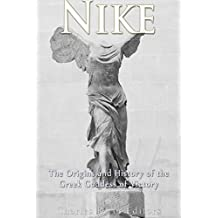 Nike: The Origins and History of the Greek Goddess of Victory (English Edition)