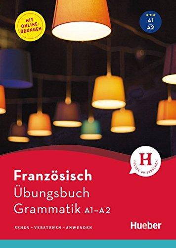 Französisch – Übungsbuch Grammatik A1-A2: Sehen - Verstehen - Anwenden / Buch