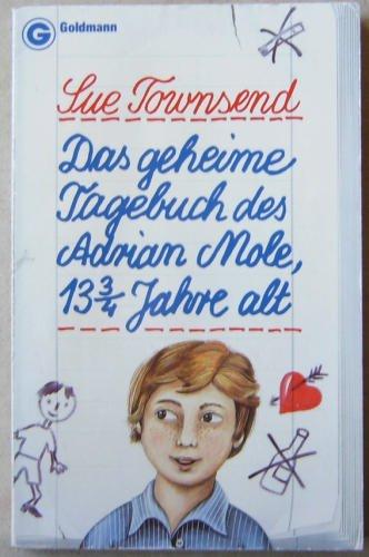 Das geheime Tagebuch des Adrian Mole 13 3/4 Jahre alt. Heiterer Roman. (Adrian Mole-tagebücher)