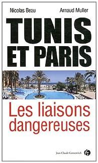 Tunis et Paris. Les liaisons dangereuses par Nicolas Beau
