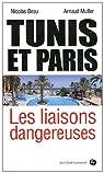 Tunis et Paris. Les liaisons dangereuses par Beau