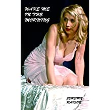 Wake Me In the Morning by Jeremy Raison (2014-08-29)