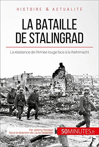 La bataille de Stalingrad: La résistance de l'Armée rouge face à la Wehrmacht (Grandes Batailles t. 8) par Jérémy Rocteur