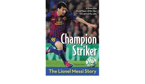 Champion Striker The Lionel Messi Story Zonderkidz Biography