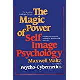 The Magic Power of Self-Image Psychology by Maxwell Maltz (2015-01-12)