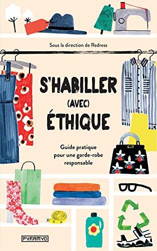 S'habiller (avec) éthique : guide pratique pour une garde-robe responsable