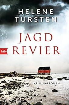 Jagdrevier: Kriminalroman (Die Embla-Nyström-Krimis 1) von [Tursten, Helene]
