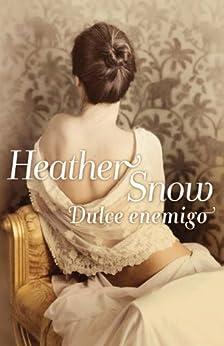 Dulce enemigo par [Snow, Heather]