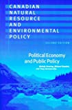 Canadian Natural Resource and Environmental Policy, 2nd ed.: Political Economy and Public Policy by Melody Hessing (2005-05-11)