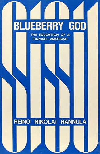 Blueberry God, the Education of a Finnish American [Taschenbuch] by Reino Nik...