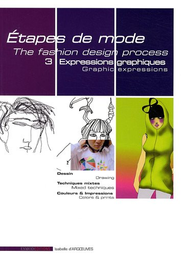 Etapes de mode : Tome 3, Expressions graphiques, édition bilingue français-anglais par Isabella d'Argoeuves