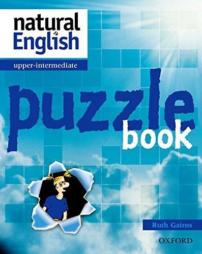 natural English Upper-Intermediate: Puzzle Book: Puzzle Book Upper-intermediate l by Ruth Gairns (2003-03-06)