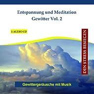 Entspannung und Meditation Gewitter Vol. 2 - Gewittergeräusche mit Musik