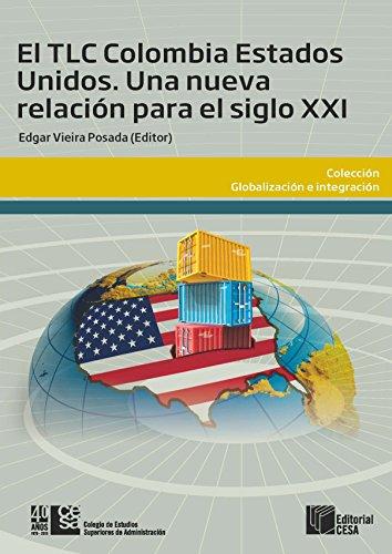 El TLC Colombia Estados Unidos: Una relación para el siglo XXI