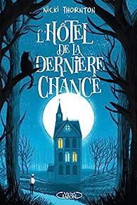 Une enquête magique de Seth Seppi, tome 1 : L'hôtel de la dernière chance par Nicki Thornton