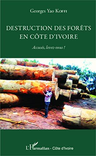 Destruction des forêts en Côte d'Ivoire: Accusés, levez-vous !
