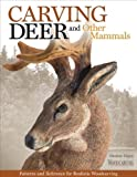 Carving Deer: Patterns and Reference for Realistic Woodcarving by Desiree Hajny (2015-12-01)