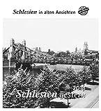 Schlesien gestern 2018: Schlesien in alten Ansichten -