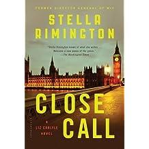 Close Call: A Liz Carlyle Novel (Liz Carlyle Novels) by Stella Rimington (2015-08-11)