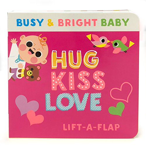 Hug, Kiss, Love (Busy & Bright Baby) por Scarlett Wing