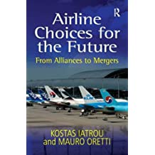 Airline Choices for the Future: From Alliances to Mergers