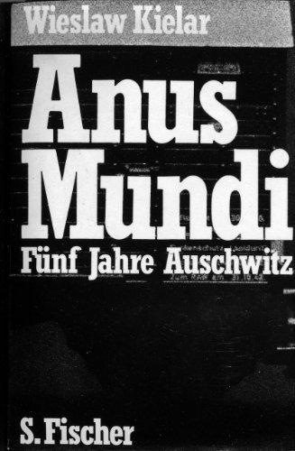 Anus Mundi. Fünf Jahre Auschwitz - Aus dem Polnischen von Wera Kapkajew