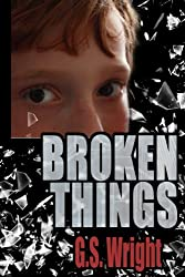 Broken Things: A Dystopian Thriller